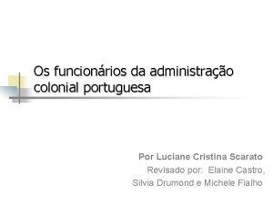 Os funcionrios da administrao colonial portuguesa Por Luciane