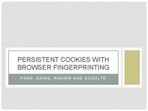 PERSISTENT COOKIES WITH BROWSER FINGERPRINTING PGN 5 KAING