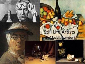 Still Life Artists By Maddie Lambert Still Life