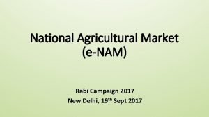 National Agricultural Market eNAM Rabi Campaign 2017 New