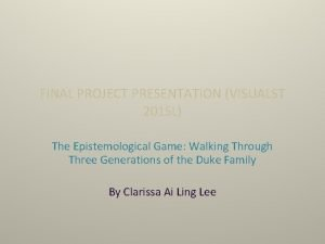 FINAL PROJECT PRESENTATION VISUALST 201 SL The Epistemological