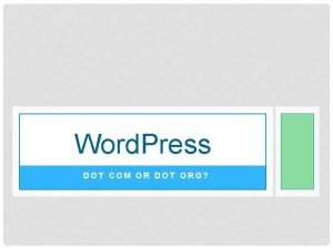 Word Press DOT COM OR DOT ORG Why