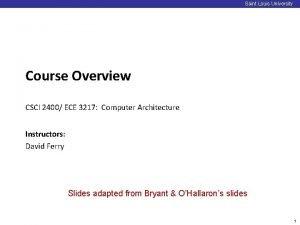 Saint Louis University Course Overview CSCI 2400 ECE