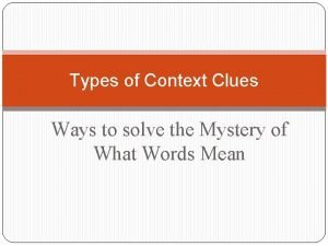 Types of Context Clues Ways to solve the