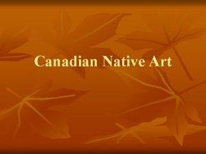 Canadian Native Art Native Art in Canada Canadian