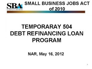 SMALL BUSINESS JOBS ACT of 2010 TEMPORARAY 504