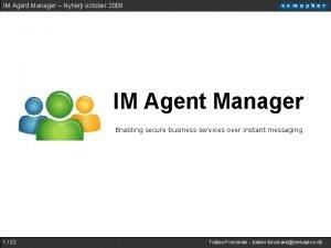 IM Agent Manager Nyherji october 2009 IM Agent