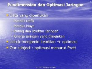 Pendimensian dan Optimasi Jaringan Data yang diperlukan Matriks
