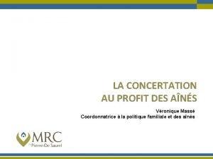 LA CONCERTATION AU PROFIT DES ANS Vronique Mass