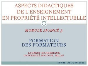 ASPECTS DIDACTIQUES DE LENSEIGNEMENT EN PROPRIT INTELLECTUELLE MODULE