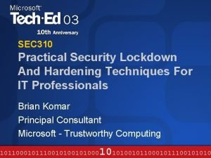 SEC 310 Practical Security Lockdown And Hardening Techniques