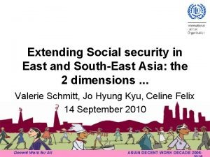 Extending Social security in East and SouthEast Asia