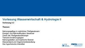 Vorlesung Wasserwirtschaft Hydrologie II Vorlesung 5 2 Themen