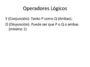 Operadores Lgicos Y Conjuncin Tanto P como Q