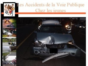 Les Accidents de la Voie Publique Chez les
