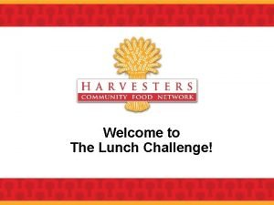 Welcome to The Lunch Challenge The Lunch Challenge