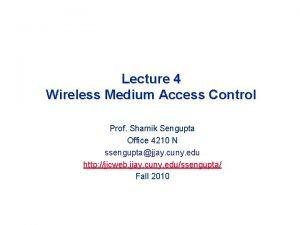 Lecture 4 Wireless Medium Access Control Prof Shamik