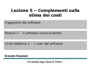 Lezione 5 Complementi sulla stima dei costi Ingegneria