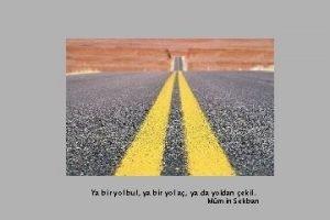 Ya bir yol bul ya bir yol a
