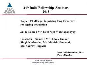 24 th India Fellowship Seminar 2015 Topic Challenges