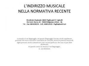 LINDIRIZZO MUSICALE NELLA NORMATIVA RECENTE Presidente Regionale ANIEF