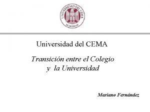 Universidad del CEMA Transicin entre el Colegio y
