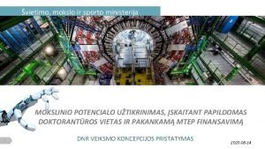 vietimo mokslo ir sporto ministerija MOKSLINIO POTENCIALO UTIKRINIMAS