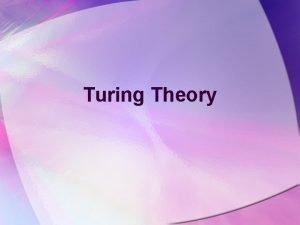 Turing Theory Turing Machine A Turing Machine denoted
