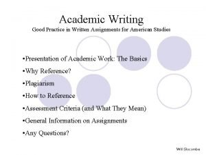 Academic Writing Good Practice in Written Assignments for