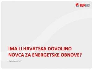REPUBLIKA SLOVENIJA MINISTRSTVO ZA GOSPODARSTVO IMA LI HRVATSKA