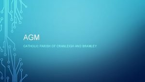 AGM CATHOLIC PARISH OF CRANLEIGH AND BRAMLEY AGM