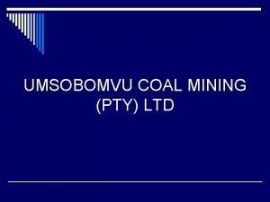 UMSOBOMVU COAL MINING PTY LTD Company Profile Established