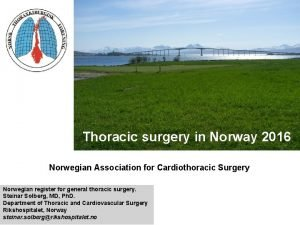 Thoracic surgery in Norway 2016 Norwegian Association for