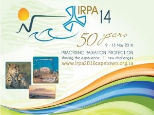 IRPA 14 INTERNATIONAL CONFERENCE Now available on the