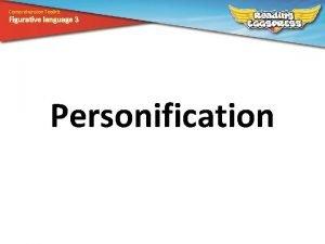 Comprehension Toolkit Figurative language 3 Personification Comprehension Toolkit