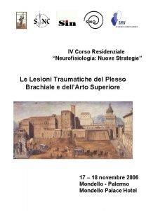 IV Corso Residenziale Neurofisiologia Nuove Strategie Le Lesioni