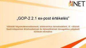 GOP2 2 1 expost rtkels Vllalati folyamatmenedzsment elektronikus