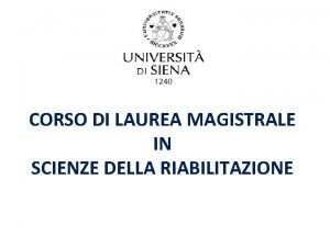 CORSO DI LAUREA MAGISTRALE IN SCIENZE DELLA RIABILITAZIONE