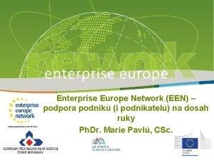 Enterprise Europe Network EEN podpora podnik i podnikatel