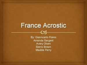 France Acrostic By Gianncarlo Flores Amanda Sargent Avery