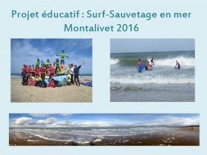 Projet ducatif SurfSauvetage en mer Montalivet 2016 Ce