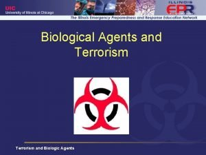 Biological Agents and Terrorism and Biologic Agents Objectives