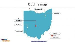 Outline map Cleveland Akron Columbus Dayton Cincinnati Legend