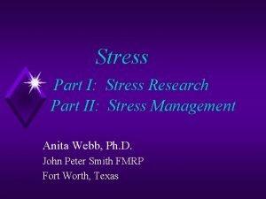 Stress Part I Stress Research Part II Stress