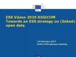 ESS Vision 2020 DIGICOM Towards an ESS strategy