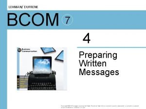 LEHMAN DUFRENE BCOM 7 4 Preparing Written Messages