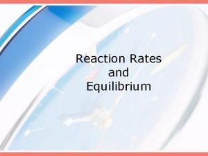 Reaction Rates and Equilibrium Rates of Reaction Essential