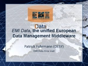 EMI INFSORI261611 EMI Data Data the unified European