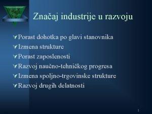 Znaaj industrije u razvoju Porast dohotka po glavi