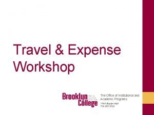 Travel Expense Workshop The Office of Institutional and